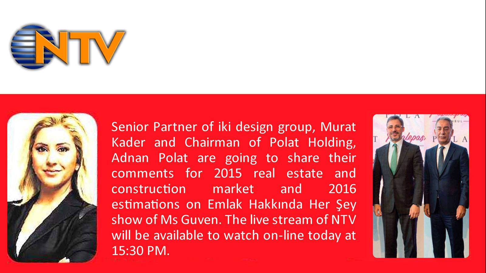 05.01.2016 Emlak Hakkında Her Şey will be live broadcast on NTV today at 1530 PM.