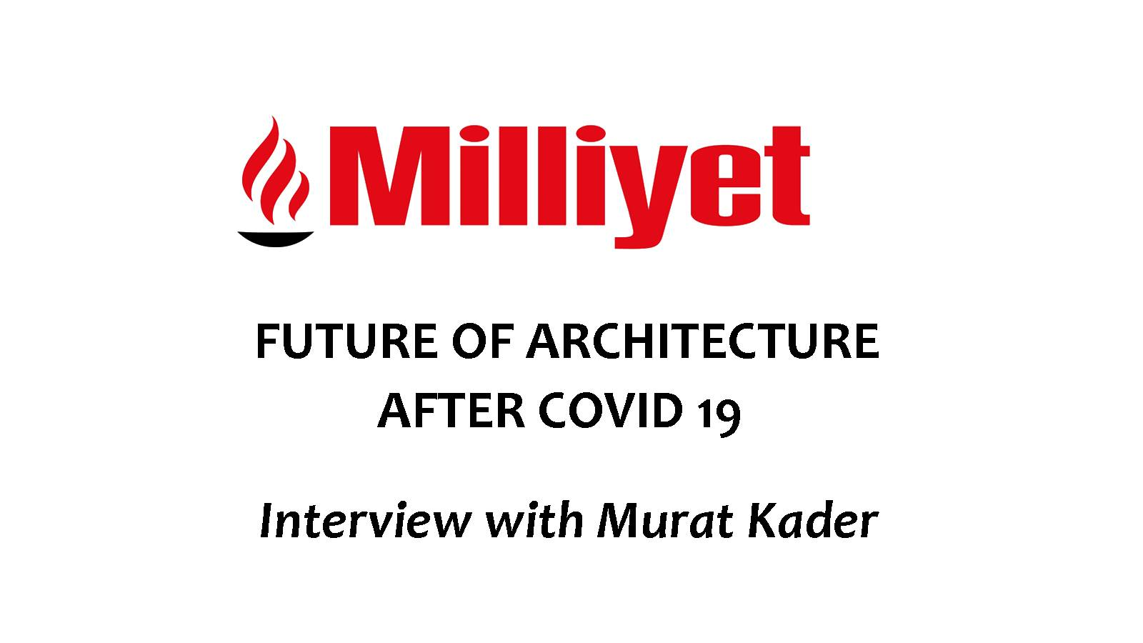 28.05.2020 Future Of Architecture After Covid 19 / Interview with Murat Kader